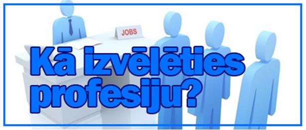 Kā izvēlēties profesiju?